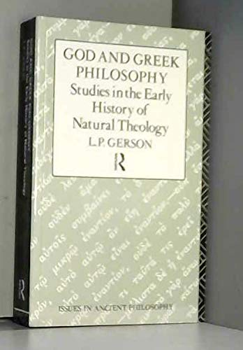 9780415113052: God and Greek Philosophy: Studies in the Early History of Natural Theology (Issues in Ancient Philosophy)