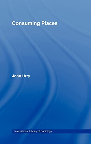 9780415113106: Consuming Places (International Library of Sociology)