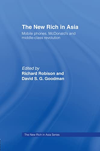 9780415113359: The New Rich in Asia: Mobile Phones, McDonald's and Middle Class Revolution (New Rich in Asia Series)