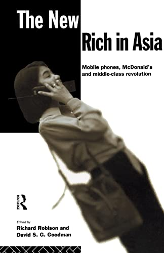 9780415113366: The New Rich in Asia: Mobile Phones, McDonald's and Middle Class Revolution (New Rich in Asia Series)