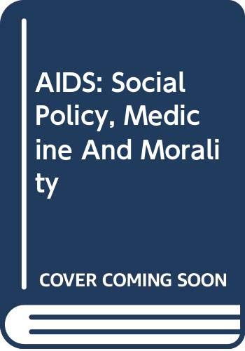 9780415113434: AIDS: Social Policy, Medicine And Morality