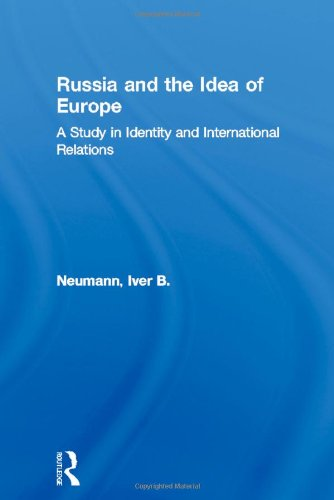 9780415113700: Russia and the Idea of Europe: A Study in Identity and International Relations (New International Relations)