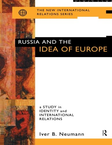 9780415113717: Russia and the Idea of Europe: A Study in Identity and International Relations (New International Relations)