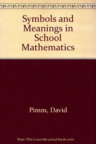 9780415113847: Symbols & Meanings In Maths