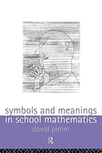 9780415113854: Symbols and Meanings in School Mathematics (Series)