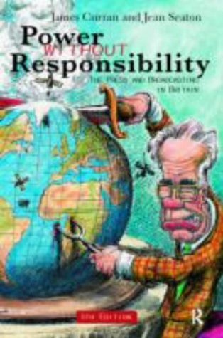 9780415114073: Power Without Responsibility: Press, Broadcasting and the Internet in Britain
