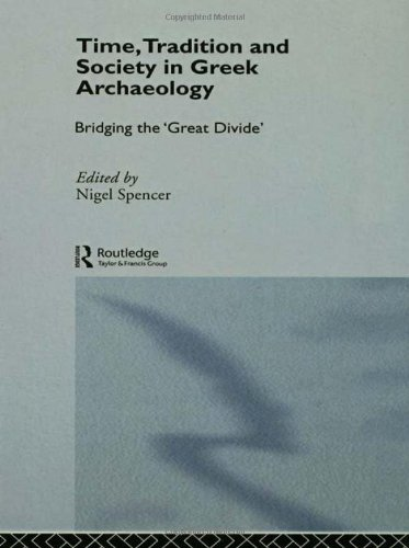 9780415114127: Time, Tradition and Society in Greek Archaeology: Bridging the 'Great Divide' (Theoretical Archaeology Group)