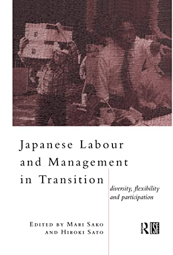 Japanese Labour and Management in Transition : Diversity Flexibility and Participation