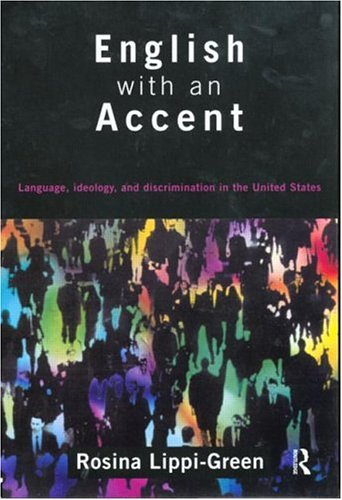 9780415114776: English with an Accent: Language, Ideology and Discrimination in the United States