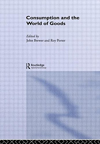 Consumption and the World of Goods (Consumption