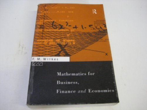 Mathematics for Business, Finance and Economics: Wilkes, F.M.