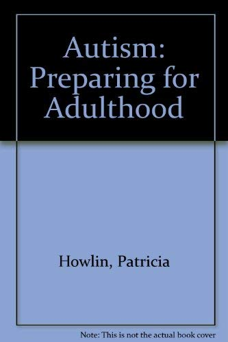 Autism: Preparing for Adulthood: Patricia Howlin