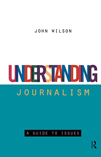 9780415115988: Understanding Journalism: A Guide to Issues