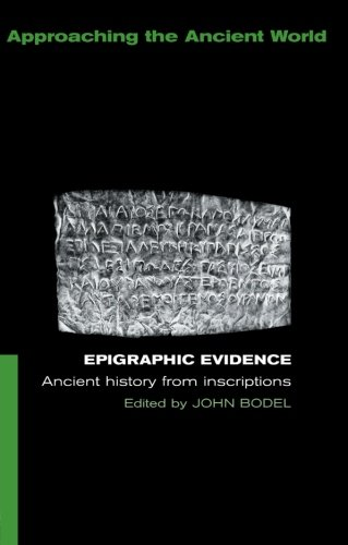 9780415116244: Epigraphic Evidence: Ancient History From Inscriptions (Approaching the Ancient World)
