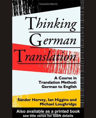 9780415116381: Thinking German Translation: A Course in Translation Method: German to English (Thinking Translation)