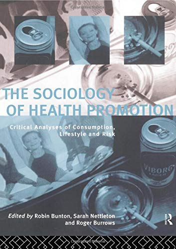 9780415116473: The Sociology of Health Promotion: Critical Analyses of Consumption, Lifestyle and Risk