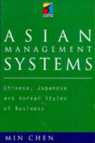 Asian Management Systems: Chinese, Japanese and Korean: Chen, Min