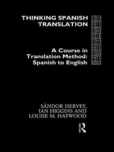9780415116589: Thinking Spanish Translation: A Course in Translation Method: Spanish to English (Thinking Translation)