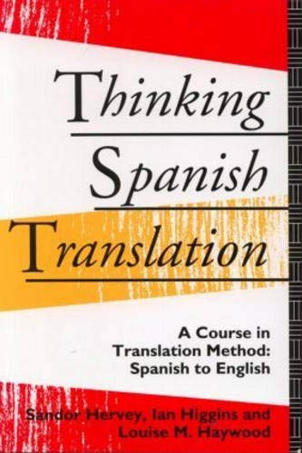9780415116596: Thinking Spanish Translation: A Course in Translation Method: Spanish to English (Thinking Translation)