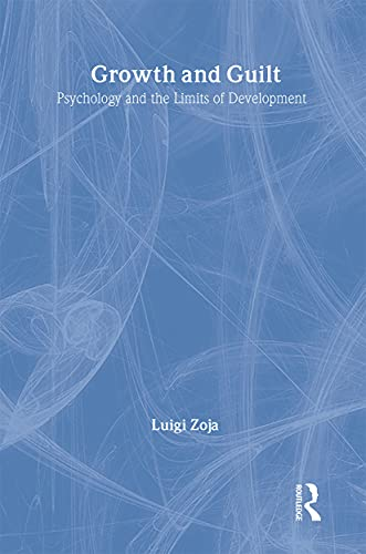 9780415116602: Growth and Guilt: Psychology and the Limits of Development