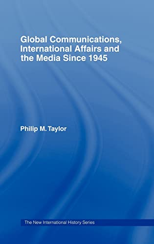 9780415116787: Global Communications, International Affairs and the Media Since 1945