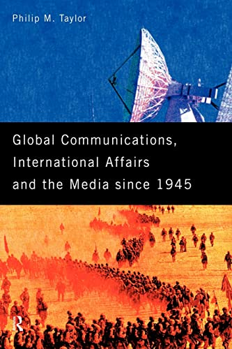 9780415116794: Global Communications, International Affairs and the Media Since 1945 (The New International History)