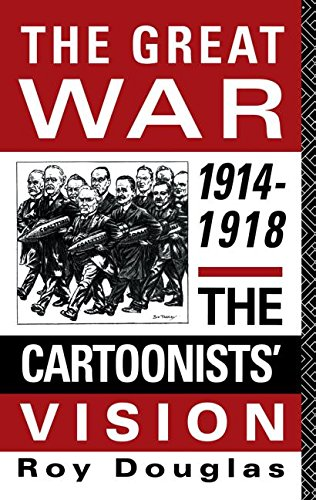 9780415117135: The Great War, 1914-1918: The Cartoonists' Vision (Warfare and History)