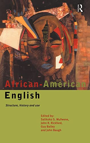 9780415117326: African-American English: Structure, History and Use