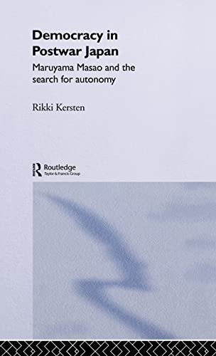 9780415117531: Democracy in Post-War Japan: Maruyama Masao and the Search for Autonomy (Nissan Institute/Routledge Japanese Studies)