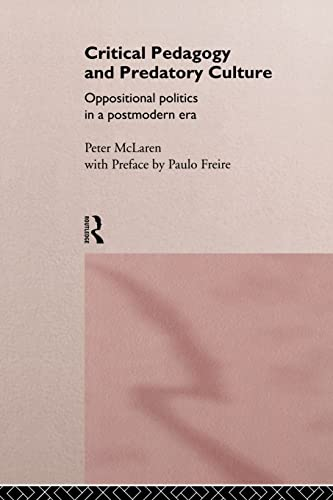 9780415117562: Critical Pedagogy and Predatory Culture: Oppositional Politics in a Postmodern Era