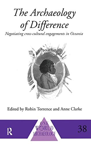 9780415117661: The Archaeology of Difference: Negotiating Cross-Cultural Engagements in Oceania (One World Archaeology)