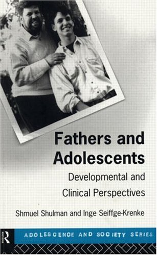 9780415117920: Fathers and Adolescents: Developmental and Clinical Perspectives (Adolescence and Society)
