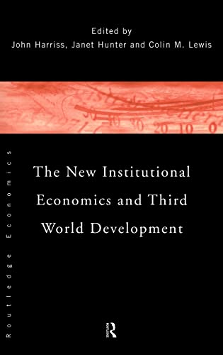 9780415118231: New Institutional Economics and Third World Development, The