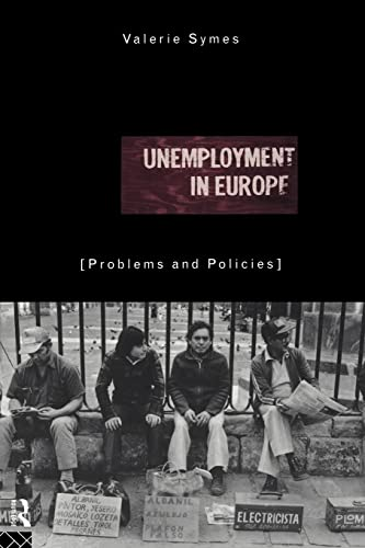 9780415118255: Unemployment in Europe: Problems and Policies