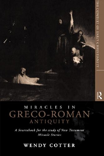 Miracles in Greco-Roman Antiquity: A Sourcebook for the Study of New Testament Miracle Stories (C...