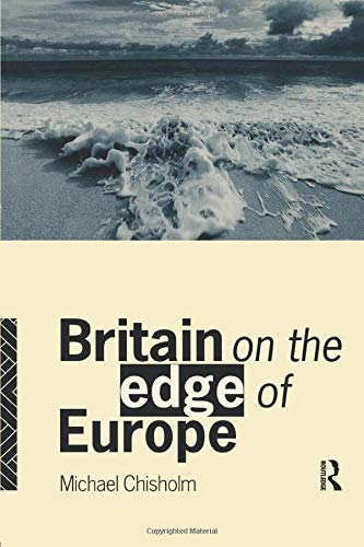Britain on the Edge of Europe: Chisholm, Michael