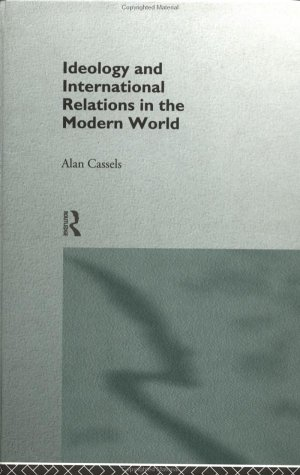 Ideology and International Relations in the Modern World (New International History Series): Alan ...