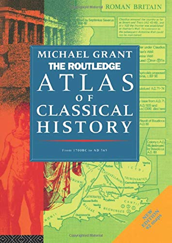 9780415119344: The Routledge Atlas of Classical History: From 1700 BC to AD 565 (Routledge Historical Atlases)