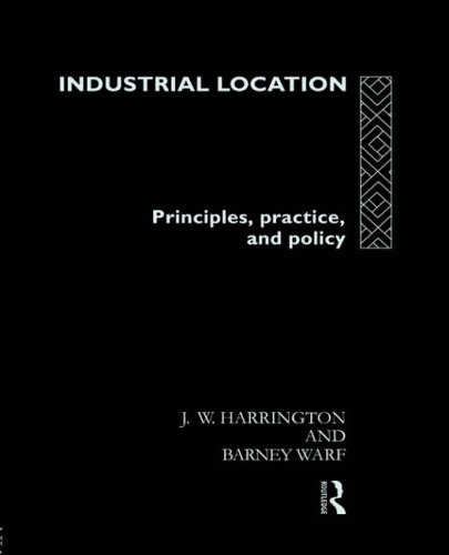 9780415119511: Industrial Location: Principles, Practice and Policy