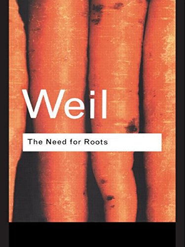 9780415119597: The Need for Roots: Prelude to a Declaration of Duties Towards Mankind (Routledge Classics) (Volume 72)