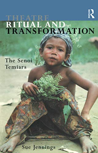 9780415119900: Theatre, Ritual and Transformation: The Senoi Temiars
