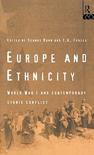 9780415119955: Europe and Ethnicity: The First World War and Contemporary Ethnic Conflict