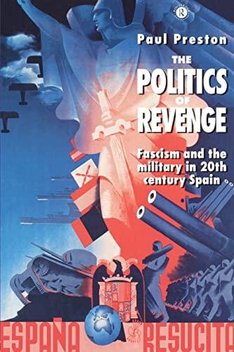 9780415120005: The Politics of Revenge: Fascism and the Military in Twentieth-Century Spain