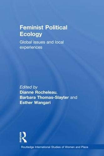 9780415120265: Feminist Political Ecology: Global Issues and Local Experience (Routledge International Studies of Women and Place)