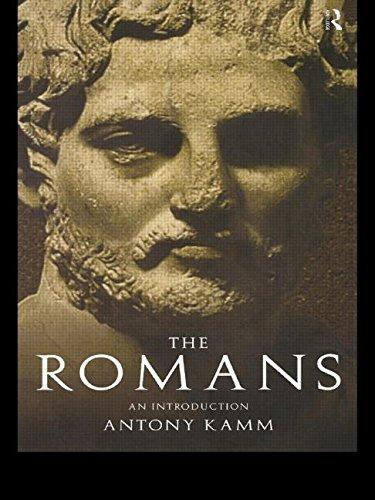 The Romans : An Introduction: Antony Kamm; Abigail