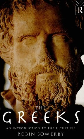 The Greeks: An Introduction to Their Culture: Sowerby, Robin