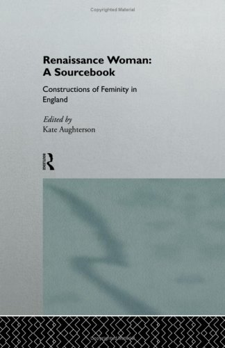 9780415120456: Renaissance Woman: A Sourcebook: Constructions of Femininity in England