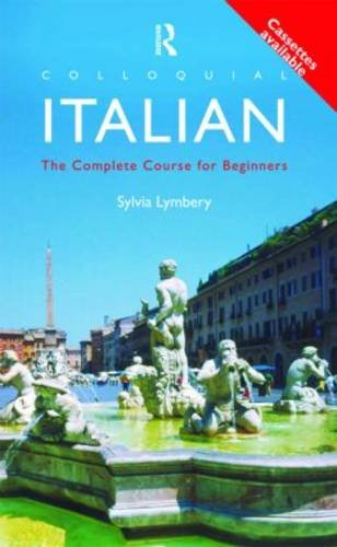 9780415120883: Colloquial Italian: The Complete Course for Beginners: Book and 2 Audio Cassettes (Colloquial Series) (English and Italian Edition)