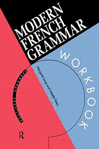 Modern French Grammar Workbook (Routledge Modern Grammars): Margaret Lang, Isabelle