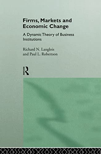 9780415121194: Firms, Markets and Economic Change: A dynamic Theory of Business Institutions